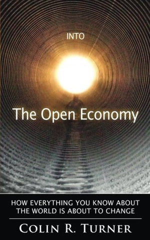 Into The Open Economy: How Everything You Know About The World Is About To Change
