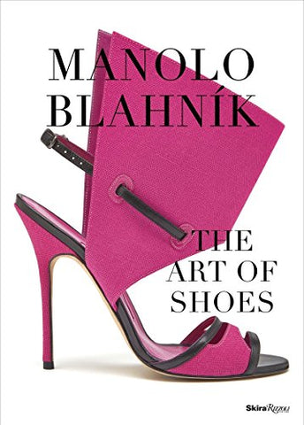 Manolo Blahnik: The Art of Shoes: A Catalogue