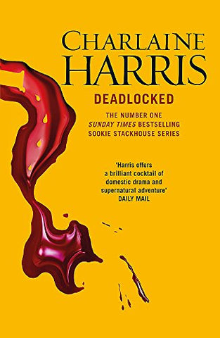 Deadlocked: A True Blood Novel: 12 (Sookie Stackhouse 12)