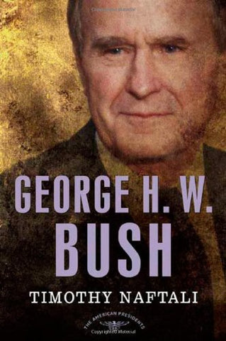 George H. W. Bush (American Presidents (Times))
