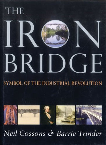 The Iron Bridge: Symbol of the Industrial Revolution