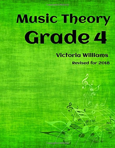 Grade Four Music Theory: for ABRSM Candidates: Volume 4 (MyMusicTheory Complete Courses)