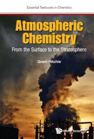 Atmospheric Chemistry: From The Surface To The Stratosphere (Essential Textbooks in Chemistry)