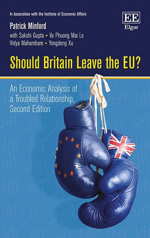 Should Britain Leave the EU?: An Economic Analysis of a Troubled Relationship, Second Edition