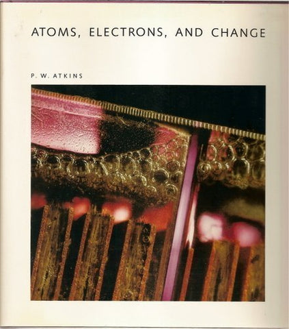 Atoms, Electrons and Change (Scientific American Library)