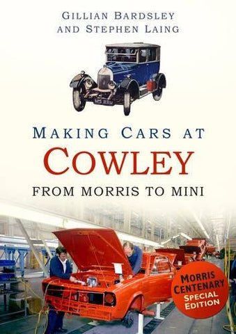 Making Cars at Cowley: From Morris to MINI