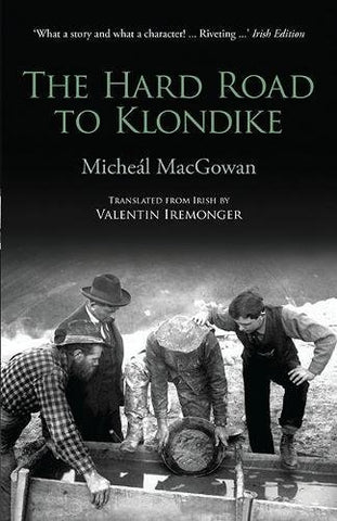 The Hard Road to Klondike: Rotha Mor an tSaol