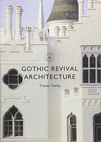 Gothic Revival Architecture (Shire Library)