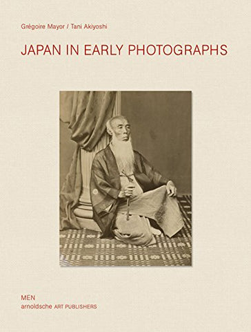 Japan in Early Photographs: The Aim Humbert Collection at the Museum of Ethnography, Neuchtel