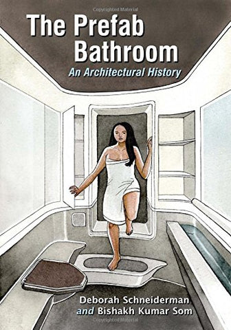 The Prefab Bathroom: An Architectural History