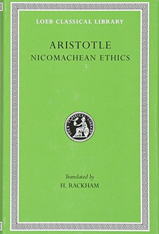The Nicomachean Ethics: Vol 19 (Loeb Classical Library)