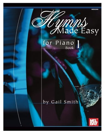 Hymns Made Easy for Piano Book 1 (Made Easy (Mel Bay))