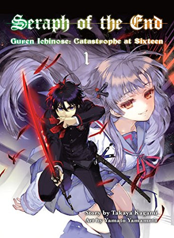 Seraph of the End 1: Guren Ichinose: Catastrophe at Sixteen