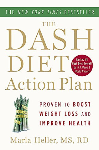 The Dash Diet Action Plan: Proven to Lower Blood Pressure and Cholesterol without Medication (Dash Diet Book)