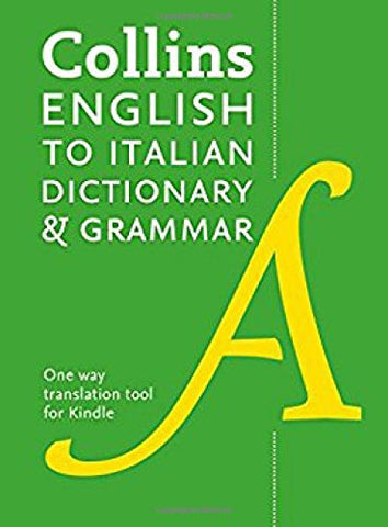 Collins Italian Dictionary and Grammar: 120,000 translations plus grammar tips