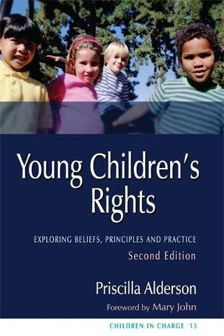Young Children's Rights: Exploring Beliefs, Principles and Practice - Second Edition (Children in Charge)
