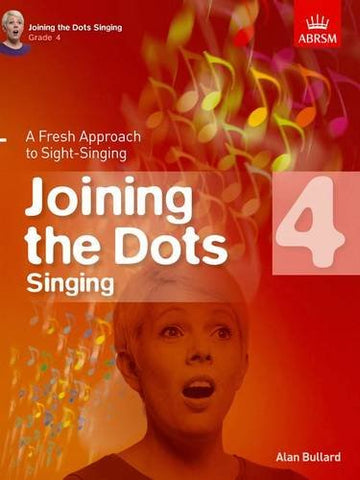 Joining the Dots Singing, Grade 4: A Fresh Approach to Sight-Singing (Joining the dots (ABRSM))