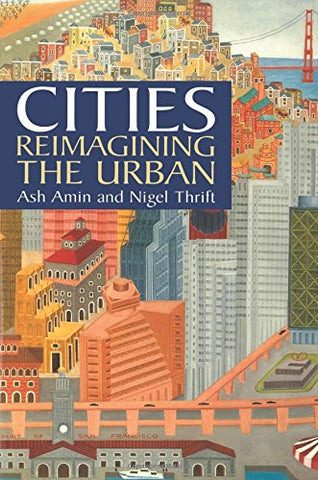Cities: Reimaging the Urban: Reimagining the Urban