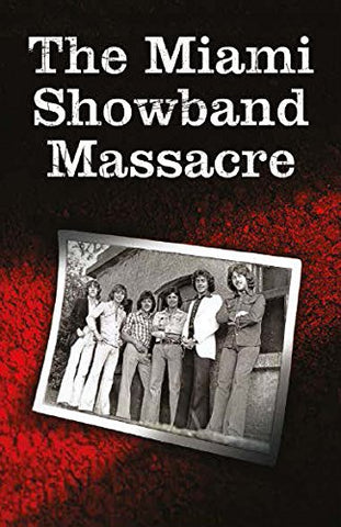 The Miami Showband Massacre 2017 Edition