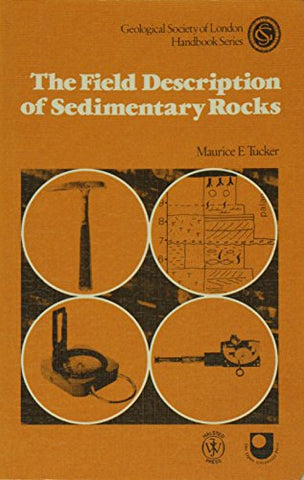 The Field Description of Sedimentary Rocks (Geological Society of London Handbook)