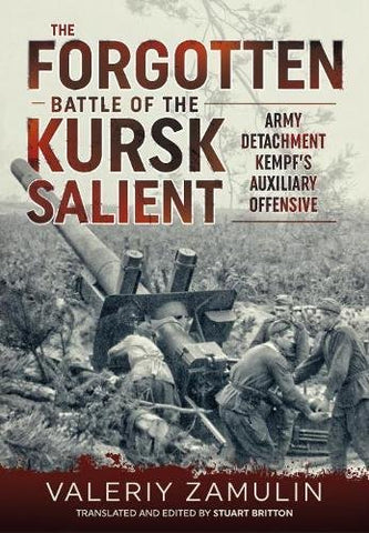 The Forgotten Battle of the Kursk Salient: 7th Guards Armys Stand Against Army Detachment Kempf