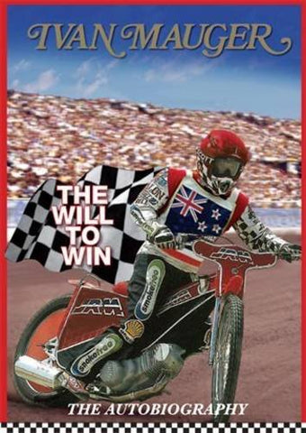 Ivan Mauger: The Will to Win: The Autobiography