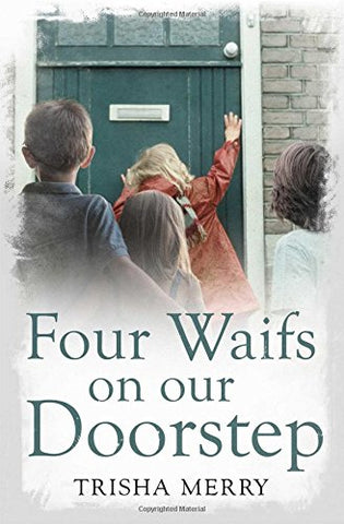Four Waifs on our Doorstep