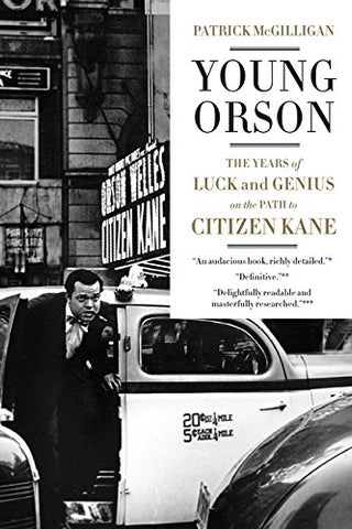 Young Orson: The Years of Luck and Genius on the Path to Citizen Kane