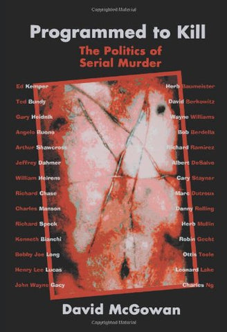 Programmed to Kill: The Politics of Serial Murder