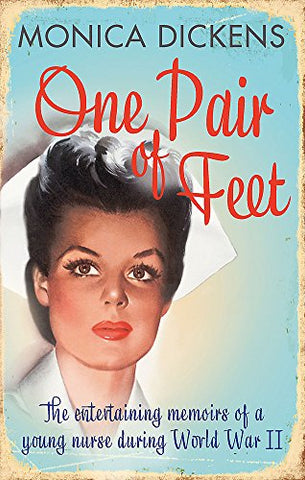 One Pair of Feet: The Entertaining Memoirs of a Young Nurse During World War II: A Virago Modern Classic (Virago Modern Classics)