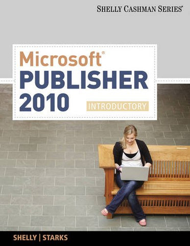 Microsoft Publisher 2010 (Shelly Cashman Series(r) Office 2010)