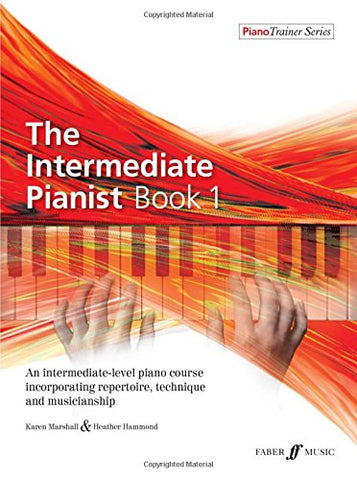 The Intermediate Pianist Book 1 [Piano Trainer Series]