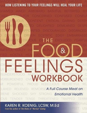 The Food and Feelings Workbook: A Full Course Meal on Emotional Health