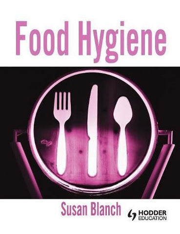 Food Hygiene (Hodder Education Publication)