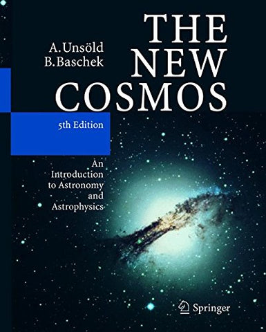 The New Cosmos: An Introduction to Astronomy and Astrophysics