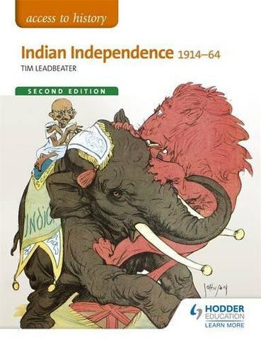 Access to History: Indian Independence 1914-64 Second Edition
