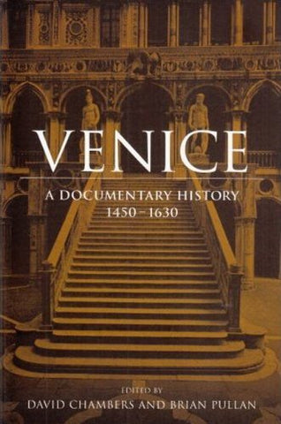 Venice: A Documentary History, 1450-1630 (Renaissance society of America reprint text series) (Rsart: Renaissance Society of America Reprint Text Series)