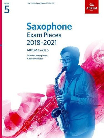 Saxophone Exam Pieces 2018-2021, ABRSM Grade 5: Selected from the 2018-2021 syllabus. 2 Score & Part, Audio Downloads (ABRSM Exam Pieces)