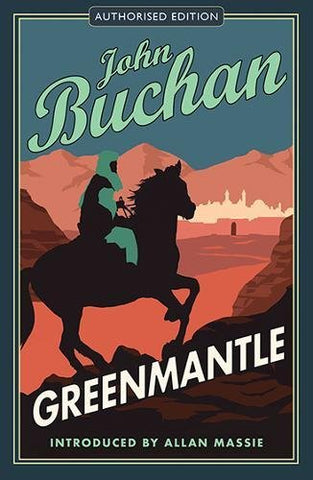 Greenmantle: Authorised Edition (The Richard Hannay Adventures Book 2)