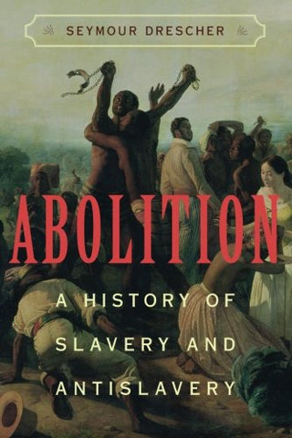 Abolition: A History of Slavery and Antislavery