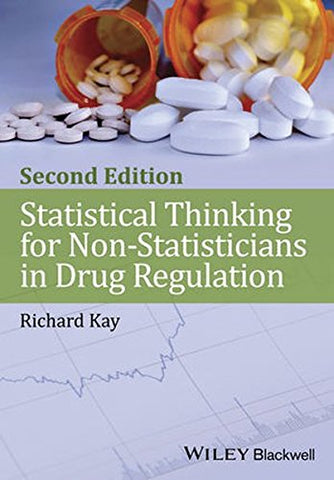 Statistical Thinking for Non-statisticians in Drug Regulation, 2E