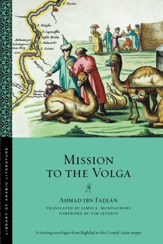 Mission to the Volga (Library of Arabic Literature)