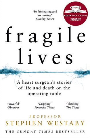 Fragile Lives: A Heart Surgeons Stories of Life and Death on the Operating Table