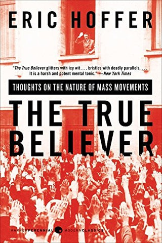 True Believer, The (Perennial Classics)