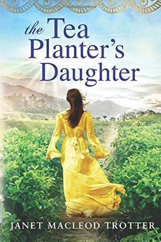 The Tea Planter's Daughter (The India Tea Series)