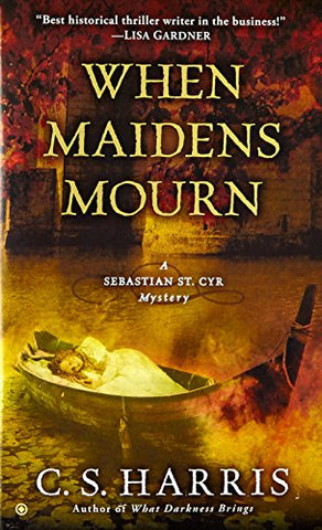 When Maidens Mourn (Sebastian St. Cyr Mysteries (Paperback))