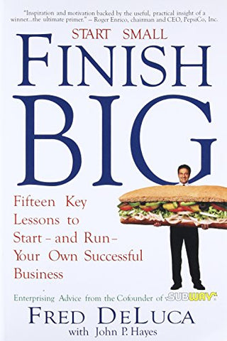 Start Small Finish Big: Fifteen Key Lessons to Start - And Run - Your Own Successful Business