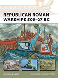 Republican Roman Warships 50927 BC (New Vanguard)