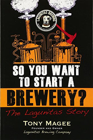 SO YOU WANT TO START A BREWERY