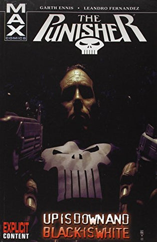 Punisher Max Volume 4: Up Is Down And Black Is White TPB: Up Is Down and Black Is White v. 4